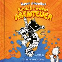 Rupert präsentiert: Ein echt wildes Abenteuer - Jeff Kinney