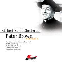 Pater Brown - Edition 3: Vier Spannende Kriminalhörspiele - Gilbert Keith Chesterton
