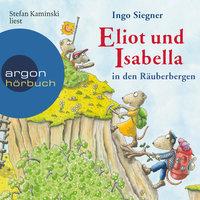 Eliot und Isabella in den Räuberbergen - Ingo Siegner