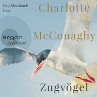 Zugvögel - Charlotte McConaghy