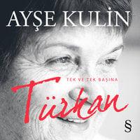 Türkan (Tek ve Tek Başına) - Ayşe Kulin