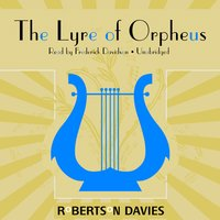 The Lyre of Orpheus - Robertson Davies