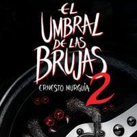 El umbral de las brujas 2 - Ernesto Murguía