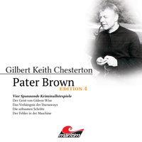 Pater Brown - Edition 4: Vier Spannende Kriminalhörspiele - Gilbert Keith Chesterton