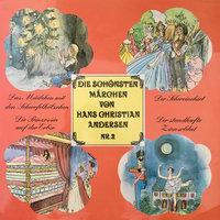 Die schönsten Märchen von Hans Christian Andersen - Folge 2 - Hans Christian Andersen, Anke Beckert, Ingeborg Walther