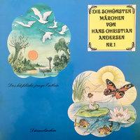 Die schönsten Märchen von Hans Christian Andersen - Folge 1 - Hans Christian Andersen, Ingeborg Walther