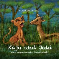 Kaju und Joki - Eine ungewöhnliche Freundschaft - Claudia Schneider