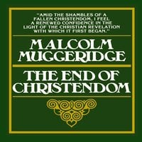 The End of Christendom - Malcolm Muggeridge