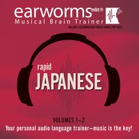 Rapid Japanese, Vols. 1 & 2 - Earworms Learning