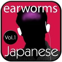 Rapid Japanese, Vol. 1 - Earworms Learning