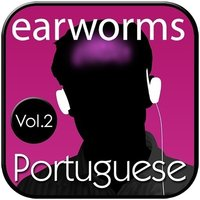 Rapid Portuguese, Vol. 2 - Earworms Learning