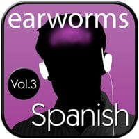 Rapid Spanish (European), Vol. 3 - Earworms Learning