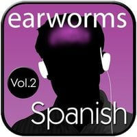 Rapid Spanish (European), Vol. 2 - Earworms Learning