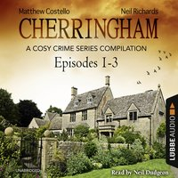 Cherringham, Episodes 1–3 - Matthew Costello, Neil Richards