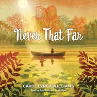 Never That Far - Carol Lynch Williams