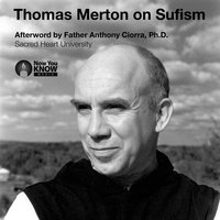 Thomas Merton on Sufism - Thomas Merton