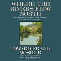 Where the Rivers Flow North - Howard Frank Mosher