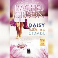 Daisy está na cidade - Rachel Gibson
