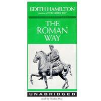 The Roman Way - Edith Hamilton