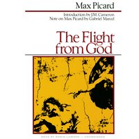The Flight from God - Max Picard