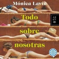 Todo sobre nosotras - Mónica Lavín