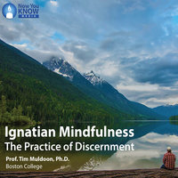 Ignatian Mindfulness: Your Guide to Practicing Discernment - Tim Muldoon
