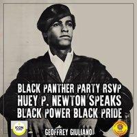 Black Panther Party RSVP: Huey P. Newton, Black Power Black Pride - Geoffrey Giuliano