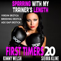 Sparring With My Trainer's Length: First Timers 20 (Virgin Erotica Breeding Erotica Age Gap Erotica) - Kimmy Welsh