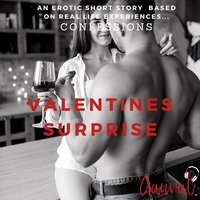 Valentines Surprise: An Erotic True Confession - Aaural Confessions