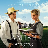 An Amish Singing: Four Stories - Amy Clipston