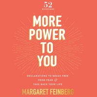More Power to You: Declarations to Break Free from Fear and Take Back Your Life - Margaret Feinberg