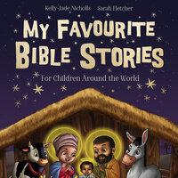 My Favourite Bible Stories - Kelly-Jade Nicholls, Sarah Fletcher
