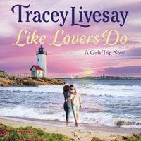 Like Lovers Do: A Girls Trip Novel - Tracey Livesay