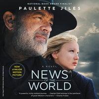 News of the World: A Novel - Paulette Jiles