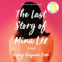 The Last Story of Mina Lee: A Novel - Nancy Jooyoun Kim
