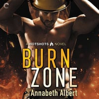 Burn Zone: A Gay Firefighter Romance - Annabeth Albert
