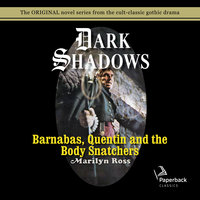 Barnabas, Quentin and the Body Snatchers - Marilyn Ross