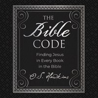 The Bible Code: Finding Jesus in Every Book in the Bible - O.S. Hawkins