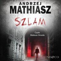 Szlam - Andrzej Mathiasz