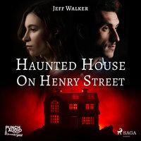 Haunted House on Henry Street - Jeff Walker