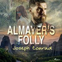 Almayer's Folly - Joseph Conrad