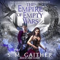The Empire of Empty Wars - S.M. Gaither