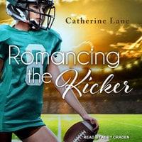 Romancing the Kicker - Catherine Lane