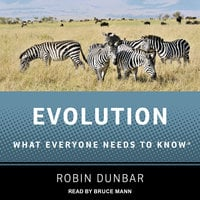 Evolution: What Everyone Needs to Know - Robin Dunbar