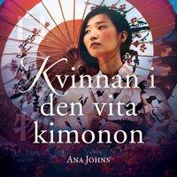 Kvinnan i den vita kimonon - Ana Johns