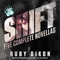Shift: Five Complete Novellas - Ruby Dixon
