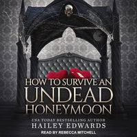 The Epilogues – Part II: How to Survive an Undead Honeymoon - Hailey Edwards