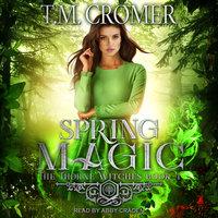 Spring Magic - T.M. Cromer