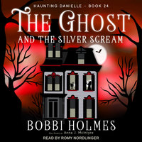 The Ghost and the Silver Scream - Bobbi Holmes, Anna J. McIntyre