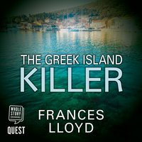 The Greek Island Killer: Detective Inspector Jack Dawes Mystery, Book 1 - Frances Lloyd